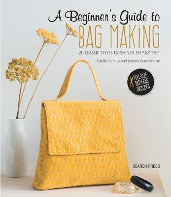 A Beginner's Guide to Bag Making: 20 Classic Styles Explained Step by Step