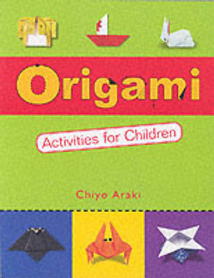 Origami Activities for Children: Two Volumes in One