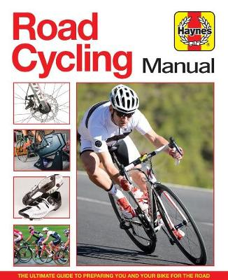 Road Cycling Manual: The complete step-by-step guide