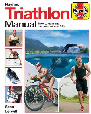 Triathlon Manual: How to train and compete successfully
