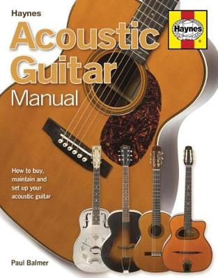 Acoustic Guitar Manual: How to buy, maintain and set up your acoustic guitar