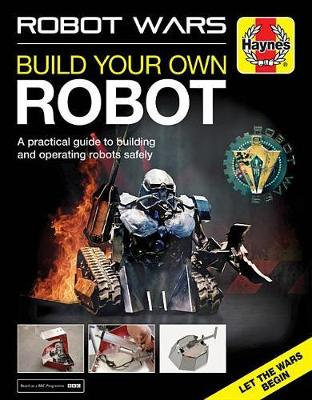 Robot Wars: Build Your Own Robot Manual