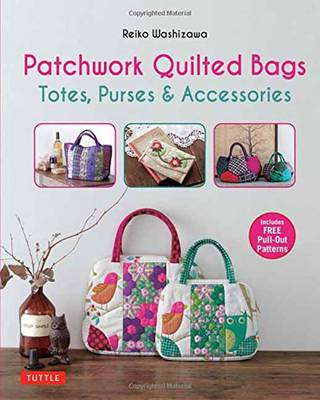 Patchwork Quilted Bags: Totes, Purses and Accessories