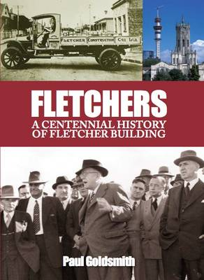 Fletchers: A Centennial History of Fletcher Building