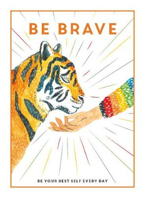 Be Brave: Be Your Best Self Every Day