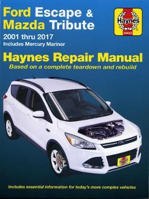 Ford Escape, Kuga/Mazda Tribute ZA, ZB, ZC, ZD, ZG 2001-2017 Repair Manual