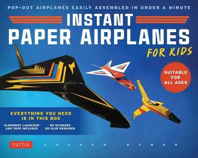 Instant Paper Airplanes for Kids: Pop-out Airplanes You Tape Together and Fly in Seconds!