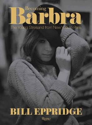 Becoming Barbra: The Young Streisand from New York to Paris