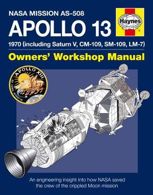 Apollo 13 Manual: An engineering insight into how NASA saved the crew of the crippled Moon mission