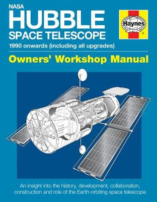 Nasa Hubble Space Telescope Owners' Workshop Manual: 1990 onwards (including all upgrades)