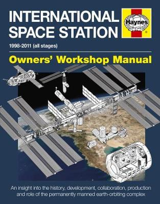 International Space Station Owners' Workshop Manual: 1998-2011 (all stages)