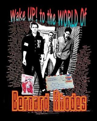 Wake Up! to the World of Bernard Rhodes