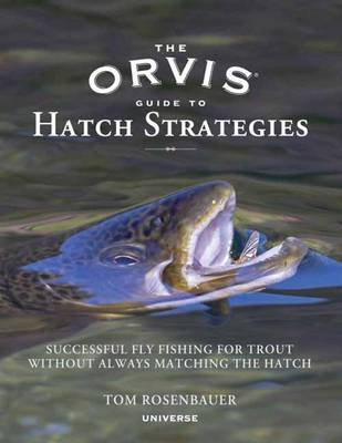 Orvis Guide to Hatch Strategies, The