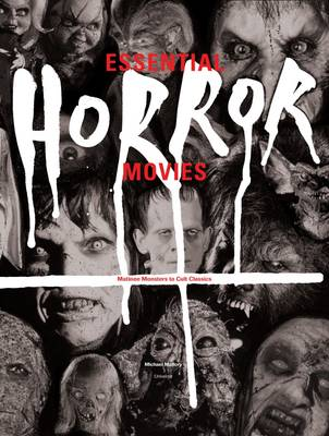 Essential Horror Movies: Matinee Mosters to Cult Classics