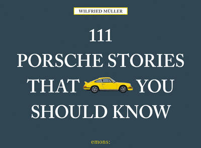 111 Porsche Stories That You Should Know