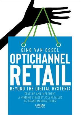Optichannel Retail: Beyond the Digital Hysteria