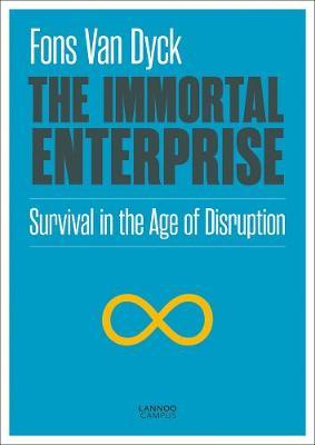 Immortal Enterprise: Survival in the Age of Disruption