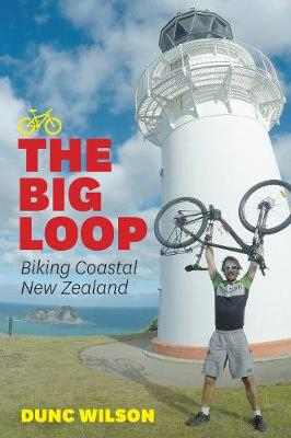 The Big Loop – Biking Coastal New Zealand