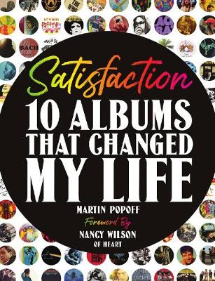 Satisfaction: 10 Albums That Changed My Life
