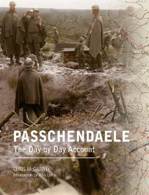 Passchendaele: The Day-by-Day Account