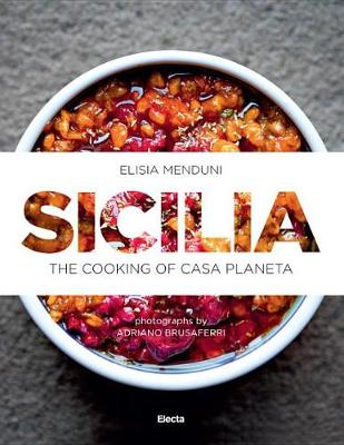 Sicilia: The cooking of Casa Planeta