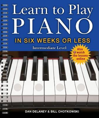 Learn to Play Piano in Six Weeks or Less: Intermediate Level
