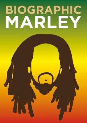 Biographic: Marley: Great Lives in Graphic Form
