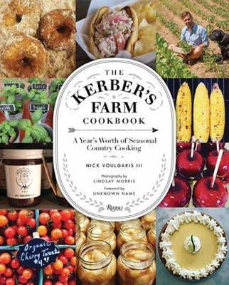 Kerber's Farm Cookbook: A Year's Worth of Seasonal Country Cooking