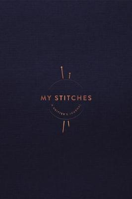 My Stitches: A Knitter's Journal