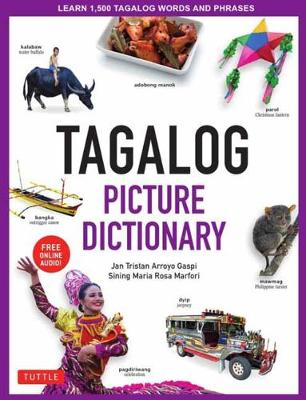 Tagalog Picture Dictionary: Learn 1500 Tagalog Words and Phrases [Includes Online Audio]