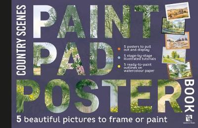 Paint Pad Poster Book: Country Scenes: 5 Beautiful Pictures to Frame or Paint