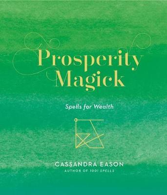 Prosperity Magick: Spells for Wealth