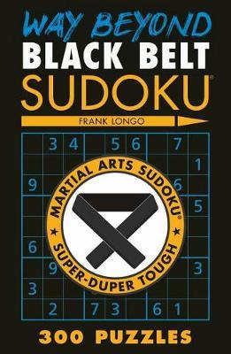 Way Beyond Black Belt Sudoku(r)