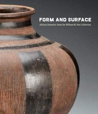 Form and Surface: African Ceramics from the William M. Itter Collection
