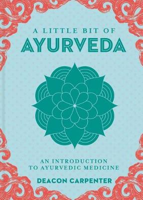 Little Bit of Ayurveda: An Introduction to Ayurvedic Medicine