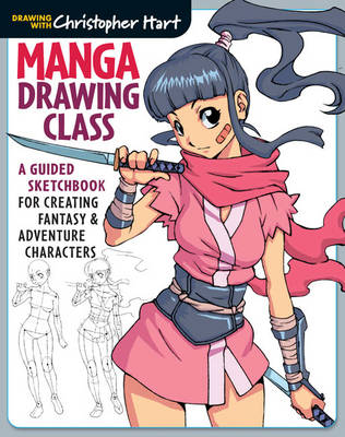 Manga Drawing Class: A Guided Sketchbook for Creating Fantasy & Adventure Characters