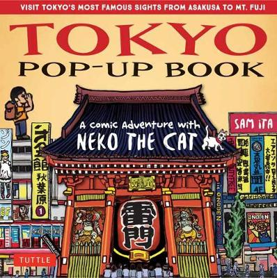 Tokyo Pop-Up Book: A Comic Adventure with Neko the Cat – A Manga Tour of Tokyo's most Famous Sights – from Asakusa to Mt. Fuji