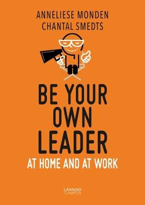 Be Your Own Leader: At Home and at Work