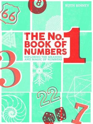 The No.1 Book of Numbers: Exploring the meaning and magic of numbers