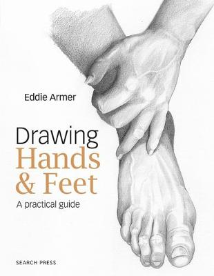 Drawing Hands & Feet: A Practical Guide