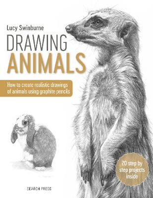 Drawing Animals: How to Create Realistic Drawings of Animals Using Graphite Pencils
