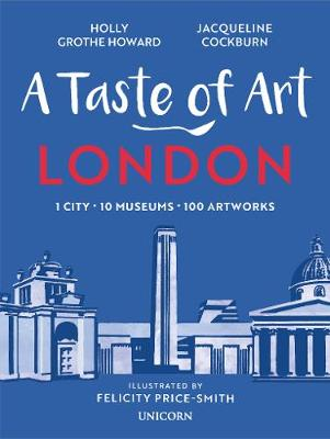 A Taste of Art – London: One City, Ten Museums, One Hundred Artworks