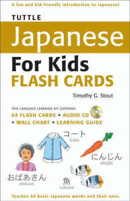 Tuttle Japanese for Kids Flash Cards Kit: [Includes 64 Flash Cards, Audio CD, Wall Chart & Learning Guide]