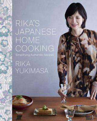 Rika's Japanese Home Cooking: Simplifying Authentic Recipes