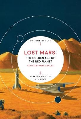 Lost Mars: The Golden Age of the Red Planet
