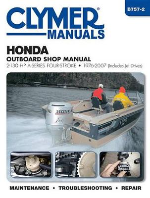 Honda 2-130Hp A-Series 4-Stroke Outboard (Clymer): 1976-2007
