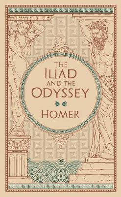 The Iliad & The Odyssey (Barnes & Noble Collectible Classics: Omnibus Edition)