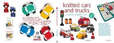 Knitted Cars and Trucks: A Collection of Vehicles to Knit
