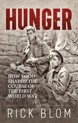 Hunger: How food shaped the course of the First World War