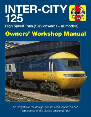 Inter-City 125 Manual: High Speed Train (1972 onwards – all models)